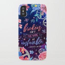 Broken isn't the same iPhone Case