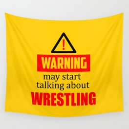 warning may start talking about wrestling funny quote Wall Tapestry