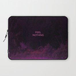 Feel Nothing Laptop Sleeve