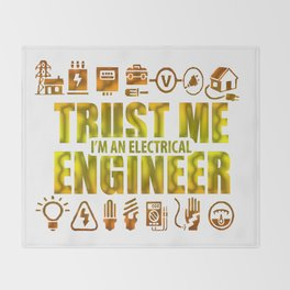 Trust me, I'm an electrical engineer Throw Blanket