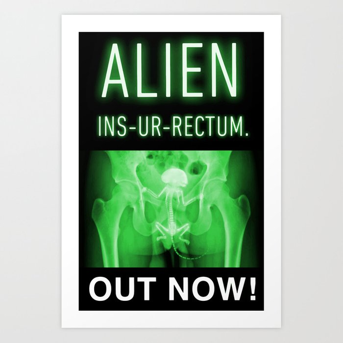 ALIEN INS-UR-RECTUM. Movie Poster. Art Print