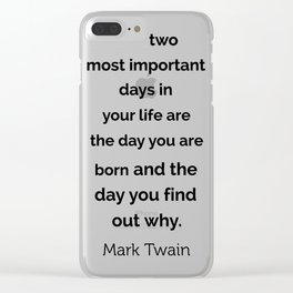 The two most important days in your life ... Clear iPhone Case