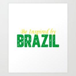 Be Inspired By Brazil Art Print