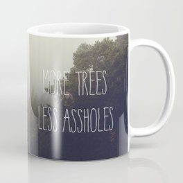 More trees please Coffee Mug