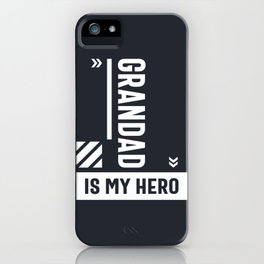 Grandad is My Hero Gift for Grandpa Fathers Day iPhone Case