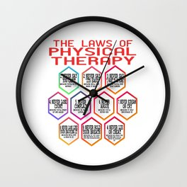 Laws of Physical Therapy. Independence With Therapy. Get up, get better, get here! Be Healthy! Wall Clock