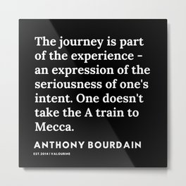 7   | Anthony Bourdain Quotes | 191207 Metal Print