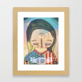 Be Dope Framed Art Print