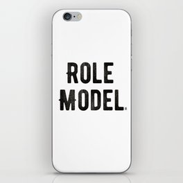 Role Model iPhone Skin