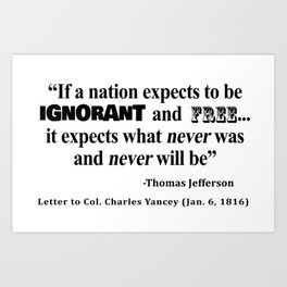 Ignorant and Free Thomas Jefferson Quote Art Print