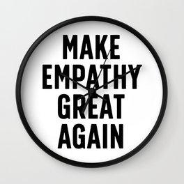 Make Empathy Great Again Wall Clock