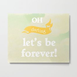 Oh Darling! Metal Print