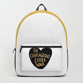 Be Courageous, Little Soul Backpack