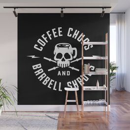 Coffee Chugs And Barbell Shrugs Wall Mural