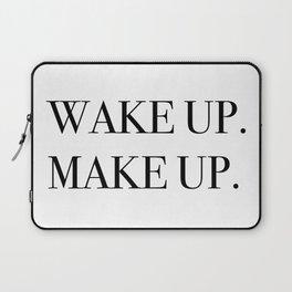 Wake up. Make up. Laptop Sleeve