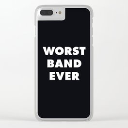 Worst Band Ever Clear iPhone Case