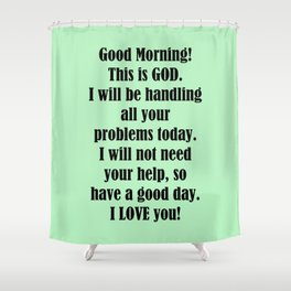 Good Morning from GOD Shower Curtain