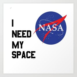 I need my nasa space Art Print