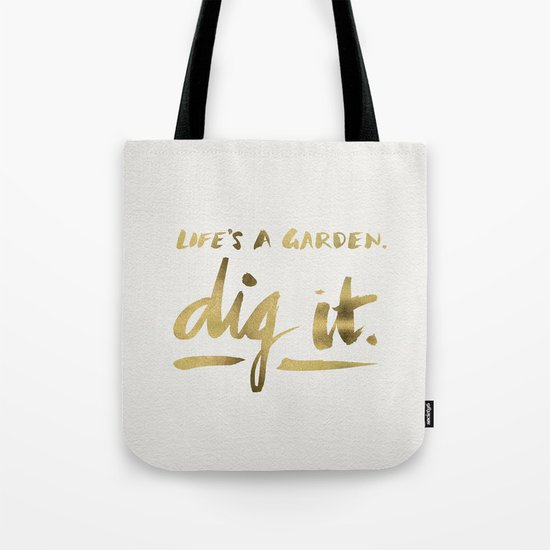 Dig It – Gold Ink Tote Bag