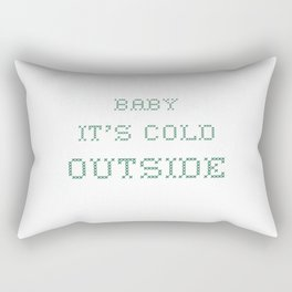 baby it's cold outside Rectangular Pillow