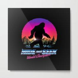 Hide And Seek World Champion Bigfoot is Real Metal Print