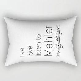 Live, love, listen to Mahler Rectangular Pillow