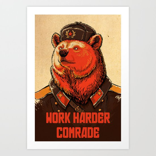 Work Harder Comrade Art Print By April Schumacher Society6