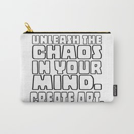 Unleash the Chaos in your Mind. Create Art. (Colour Me version) Carry-All Pouch