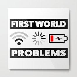 First world problems Metal Print