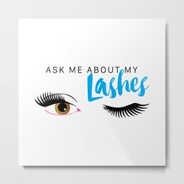 As Me About My Lashes - Brown Eyes Metal Print