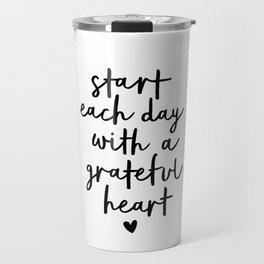 Start Each Day With a Grateful Heart black and white typography minimalism home room wall decor Travel Mug
