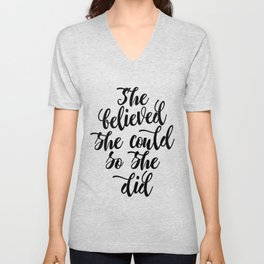 She believed she could so she did Black & White Modern Calligraphy Unisex V-Neck
