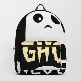 Ghosts Never Die Ghost Hunting Boo Backpack