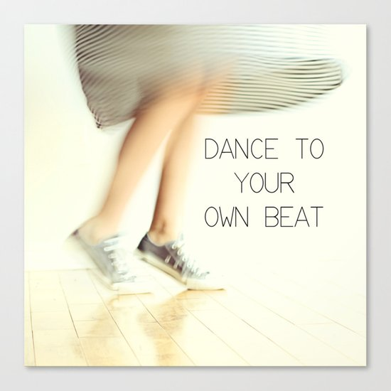 Dance to your own beat Canvas Print
