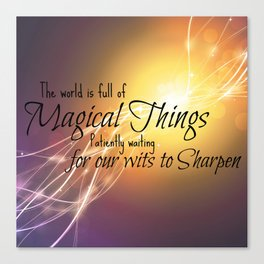 Magical Things Quote Canvas Print