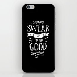I Solemnly Swear I Am Up to No Good black and white monochrome typography poster home wall decor iPhone Skin