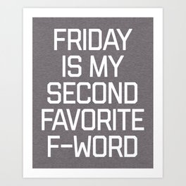 Favorite F-Word Funny Quote Art Print