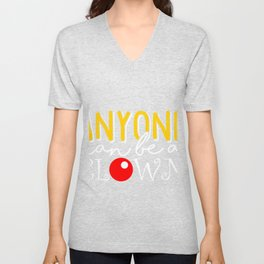 Anyone can be a clown Unisex V-Neck