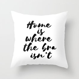 Home is where... Throw Pillow