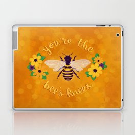 You're The Bee's Knees Laptop & iPad Skin