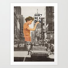 Don't Be A D*ck Art Print
