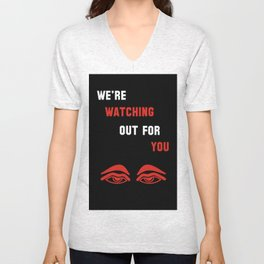 We're Watching Out For You Unisex V-Neck