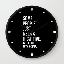 Need A High-Five Funny Quote Wall Clock
