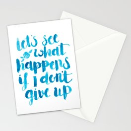 Let's See What Happens If I Don't Give Up Stationery Cards