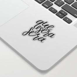 Que Sera Sera Sticker