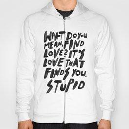 GO FIND LOVE Hoody