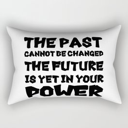 The past cannot be changed Rectangular Pillow