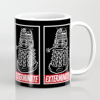 dr who Mugs featuring EXTERMINATE  |  Dalek  |  Dr. Who by Silvio Ledbetter