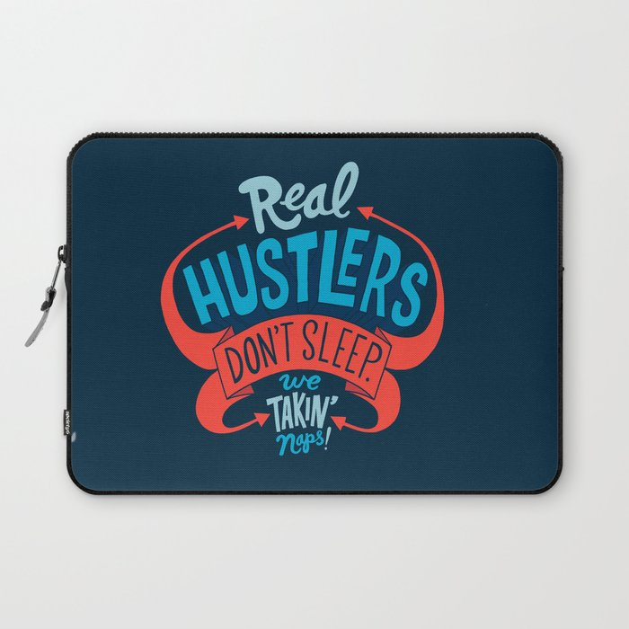 Real Hustlers Don't Sleep. We Takin' Naps. Laptop Sleeve