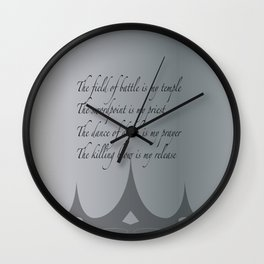 The field of battle is my temple Wall Clock
